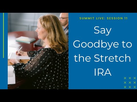 Say Goodbye to the Stretch IRA