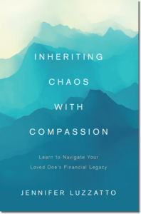 Inheriting Chaos With Compassion - by Jennifer Luzzatto